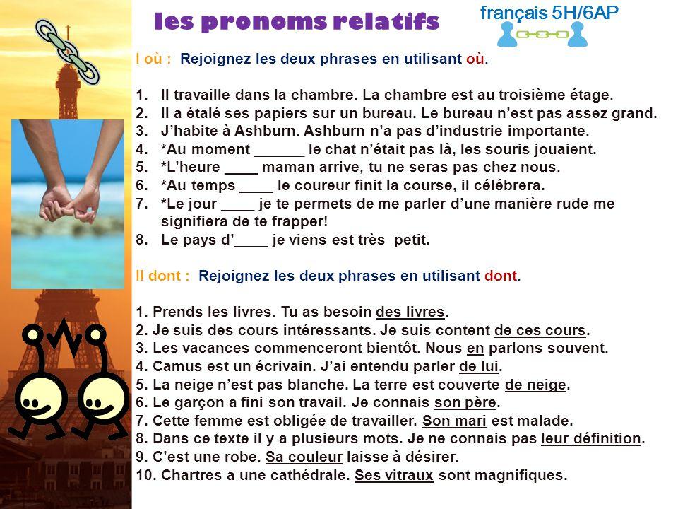 les pronoms relatifs français 5H/6AP RÉVISION!: I POUR DES COCHES!: Écrivez le meilleur choix du pronom relatif. 1.Jai rencontré un monsieur _____ na