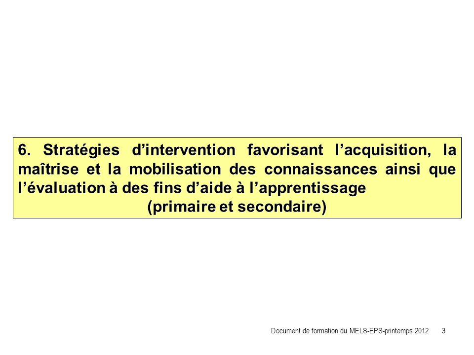 6. Stratégies dintervention favorisant lacquisition, la maîtrise et la mobilisation des connaissances ainsi que lévaluation à des fins daide à lappren