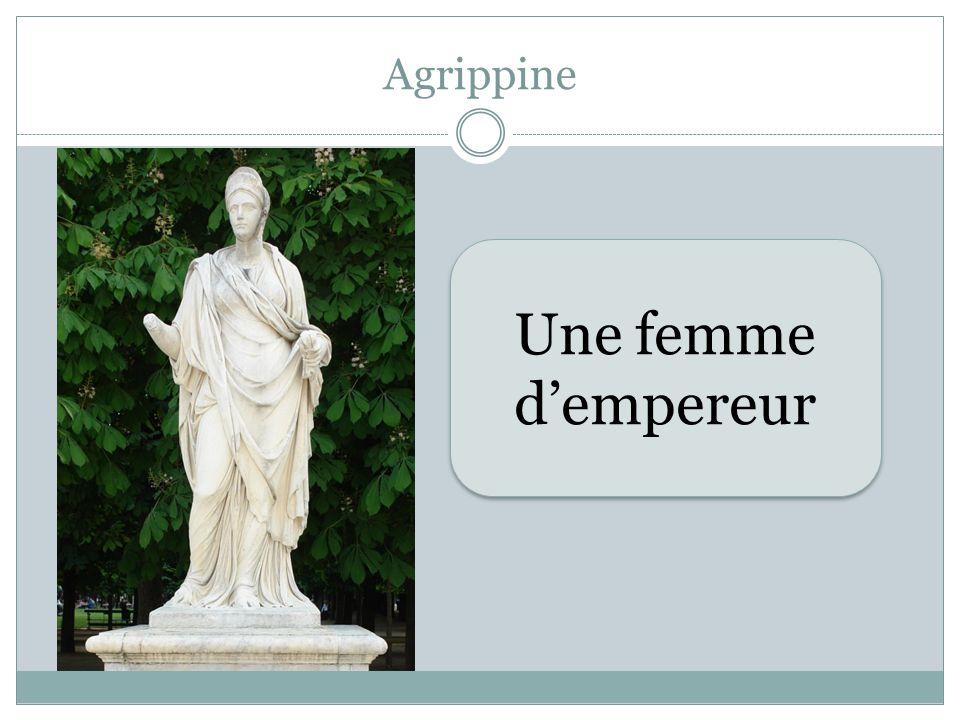 Agrippine Une femme dempereur
