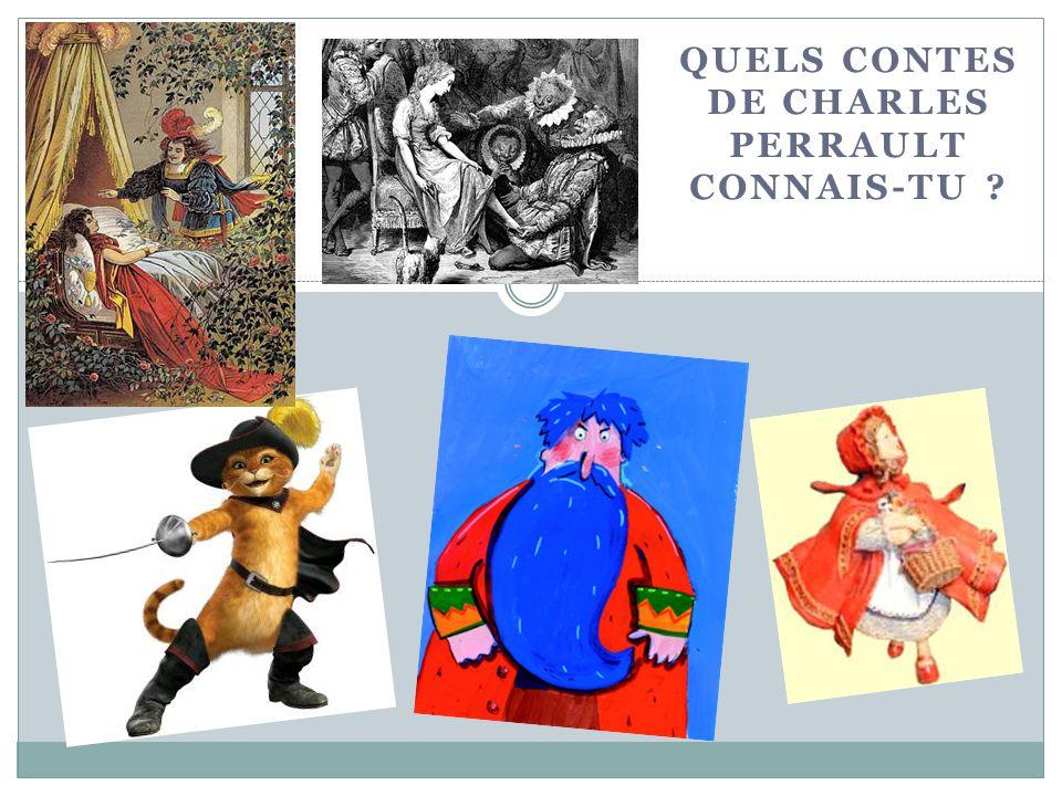 QUELS CONTES DE CHARLES PERRAULT CONNAIS-TU ?
