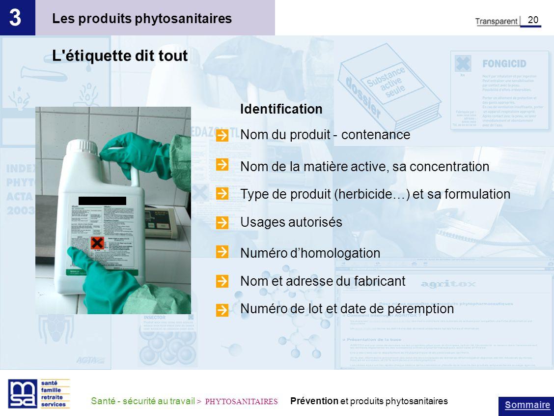 Sommaire Santé - sécurité au travail > PHYTOSANITAIRES Prévention et produits phytosanitaires Les produits phytosanitaires 3 20 L'étiquette dit tout I