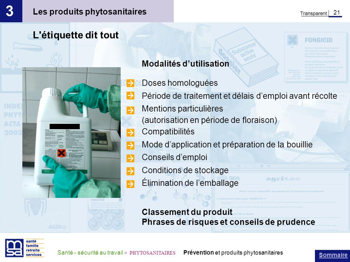 Sommaire Santé - sécurité au travail > PHYTOSANITAIRES Prévention et produits phytosanitaires Les produits phytosanitaires 3 21 L'étiquette dit tout M