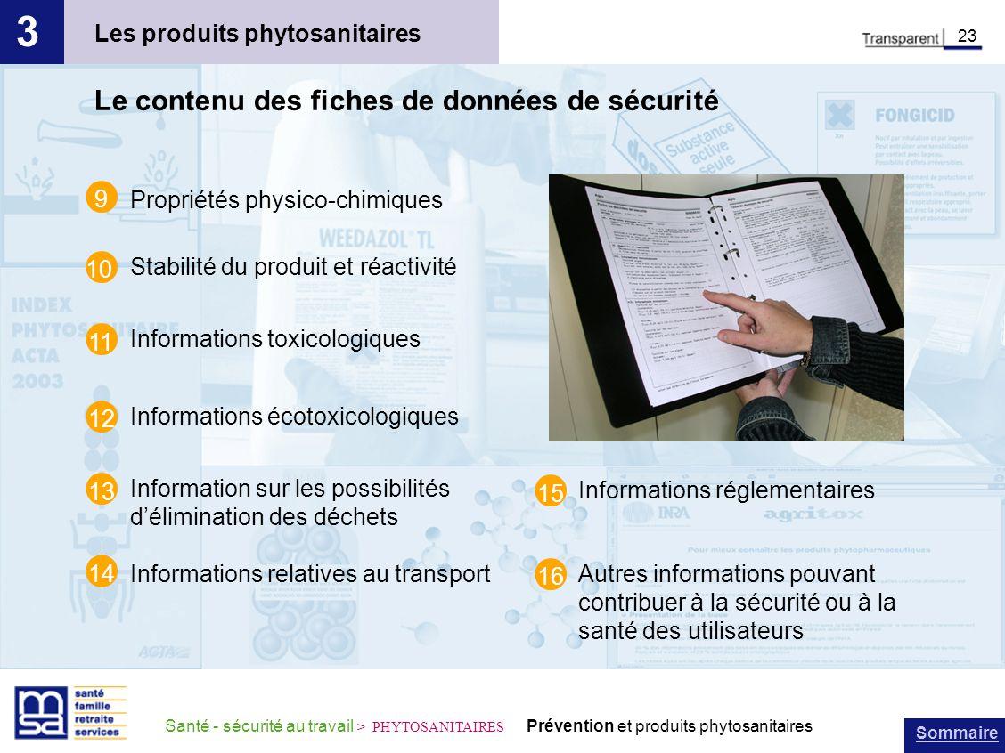 Sommaire Santé - sécurité au travail > PHYTOSANITAIRES Prévention et produits phytosanitaires Les produits phytosanitaires 3 23 Le contenu des fiches