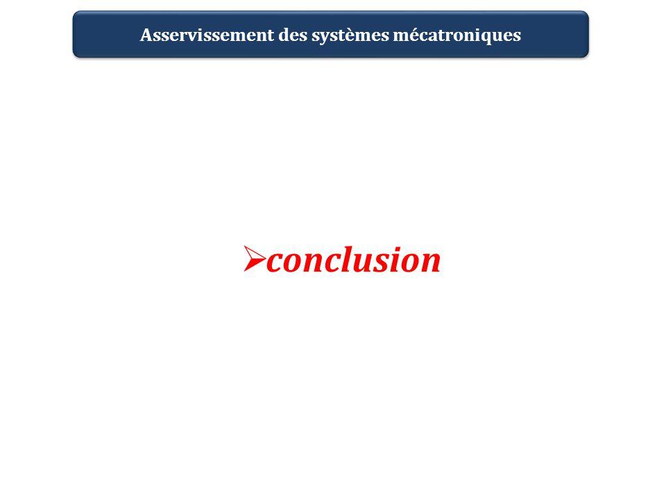 Asservissement des systèmes mécatroniques conclusion
