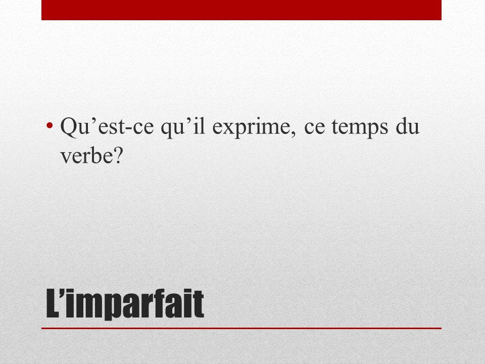 Limparfait Il exprime was/were doing / used to do Il exprime «une action qui continue au passé» Quand jétais jeune, jallais beaucoup au cinéma.