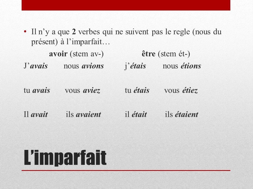 Limparfait Ces verbes à limparfait sont aussi utilisés comme verbes auxiliaires dans quel autre temps composé?