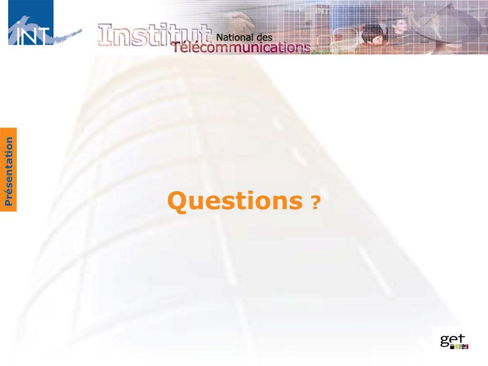 Questions ? Présentation