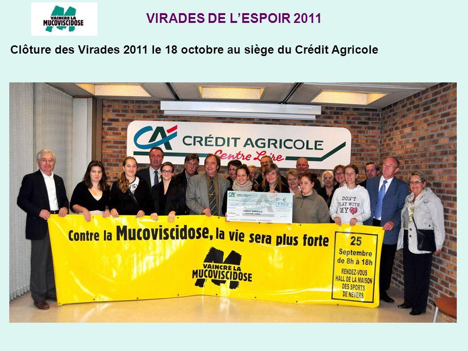 VIRADES DE LESPOIR 2011 Clôture des Virades 2011 le 18 octobre au siège du Crédit Agricole