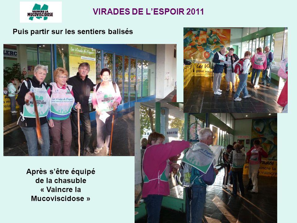 VIRADES DE LESPOIR 2011 Puis partir sur les sentiers balisés Après sêtre équipé de la chasuble « Vaincre la Mucoviscidose »