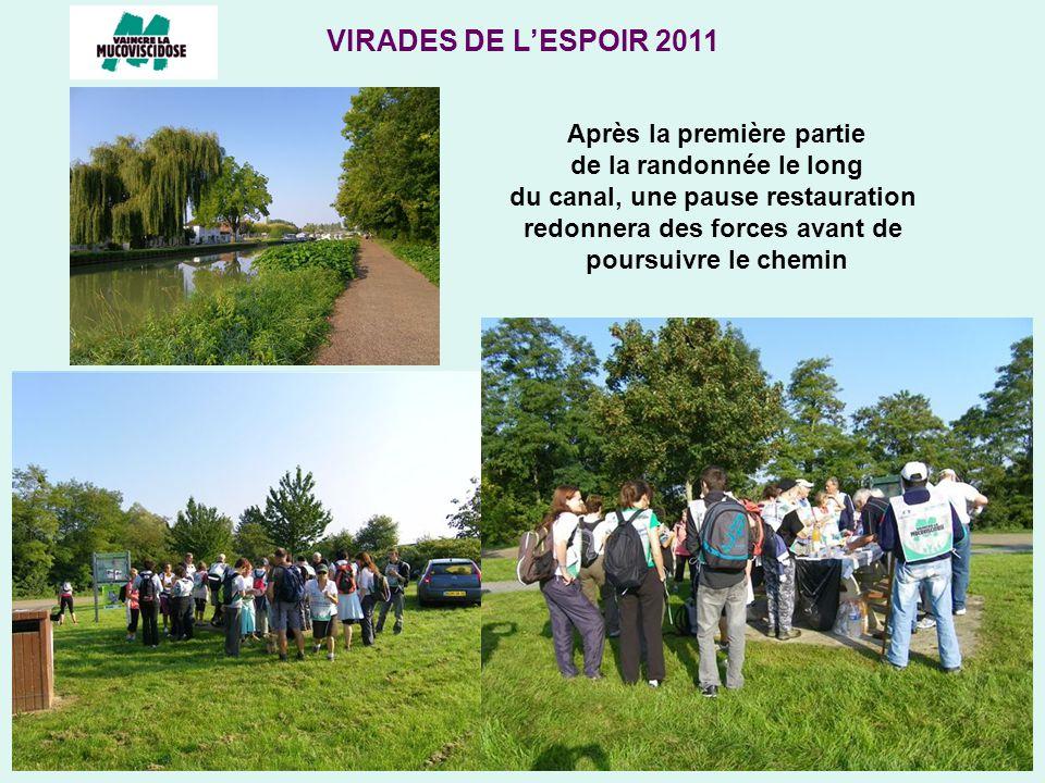 VIRADES DE LESPOIR 2011 Après la première partie de la randonnée le long du canal, une pause restauration redonnera des forces avant de poursuivre le chemin
