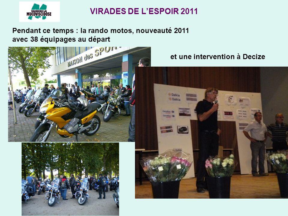 VIRADES DE LESPOIR 2011 Pendant ce temps : la rando motos, nouveauté 2011 avec 38 équipages au départ et une intervention à Decize