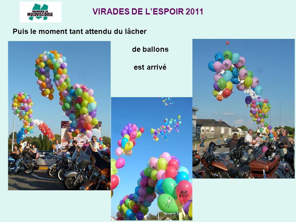 VIRADES DE LESPOIR 2011 Puis le moment tant attendu du lâcher de ballons est arrivé