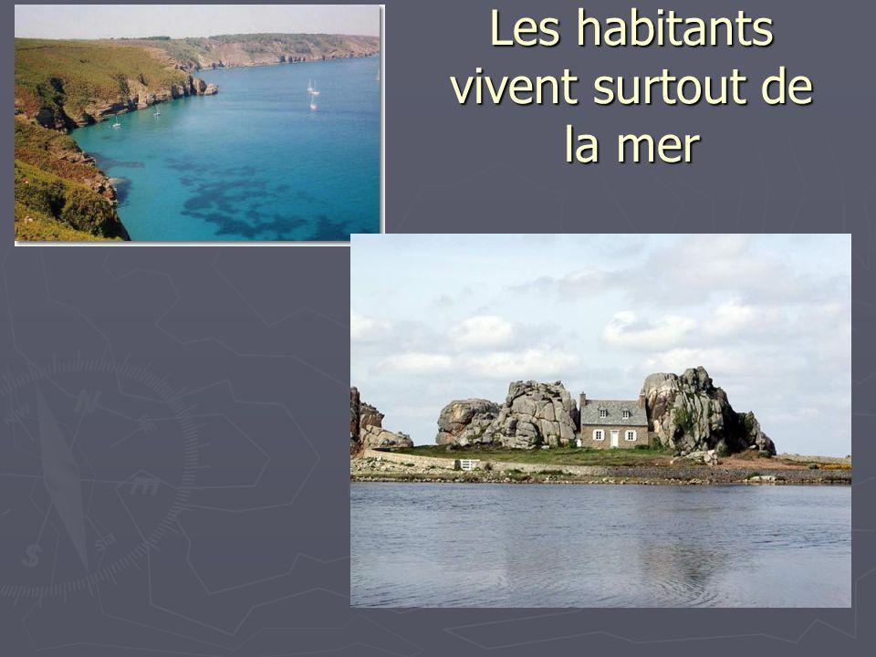 Les habitants vivent surtout de la mer