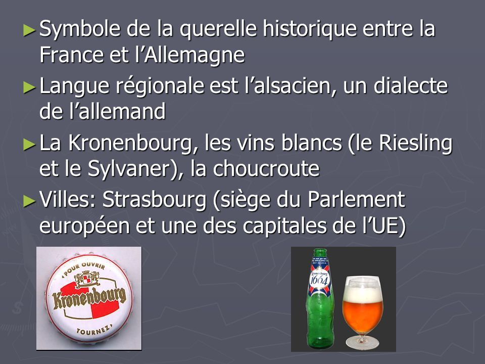 Symbole de la querelle historique entre la France et lAllemagne Symbole de la querelle historique entre la France et lAllemagne Langue régionale est l