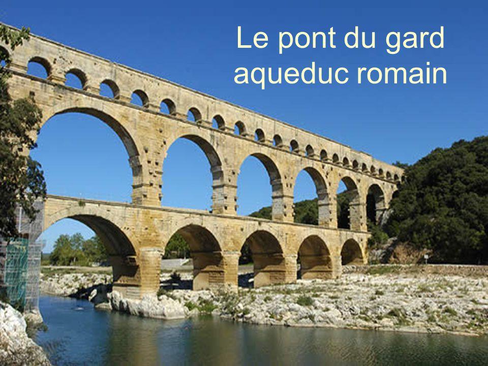 Le pont du gard aqueduc romain