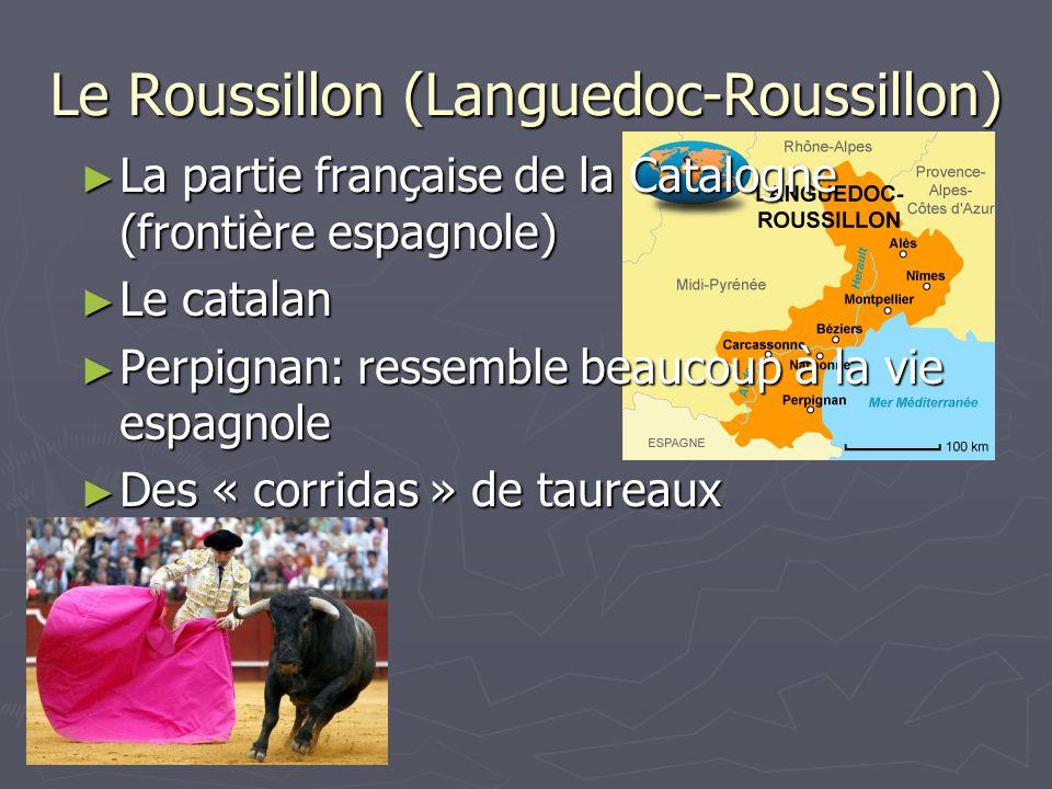 Le Roussillon (Languedoc-Roussillon) La partie française de la Catalogne (frontière espagnole) La partie française de la Catalogne (frontière espagnol