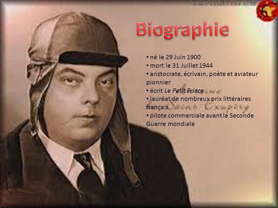 né le 29 Juin 1900 mort le 31 Juillet 1944 aristocrate, écrivain, poète et aviateur pionnier écrit Le Petit Prince lauréat de nombreux prix littéraire