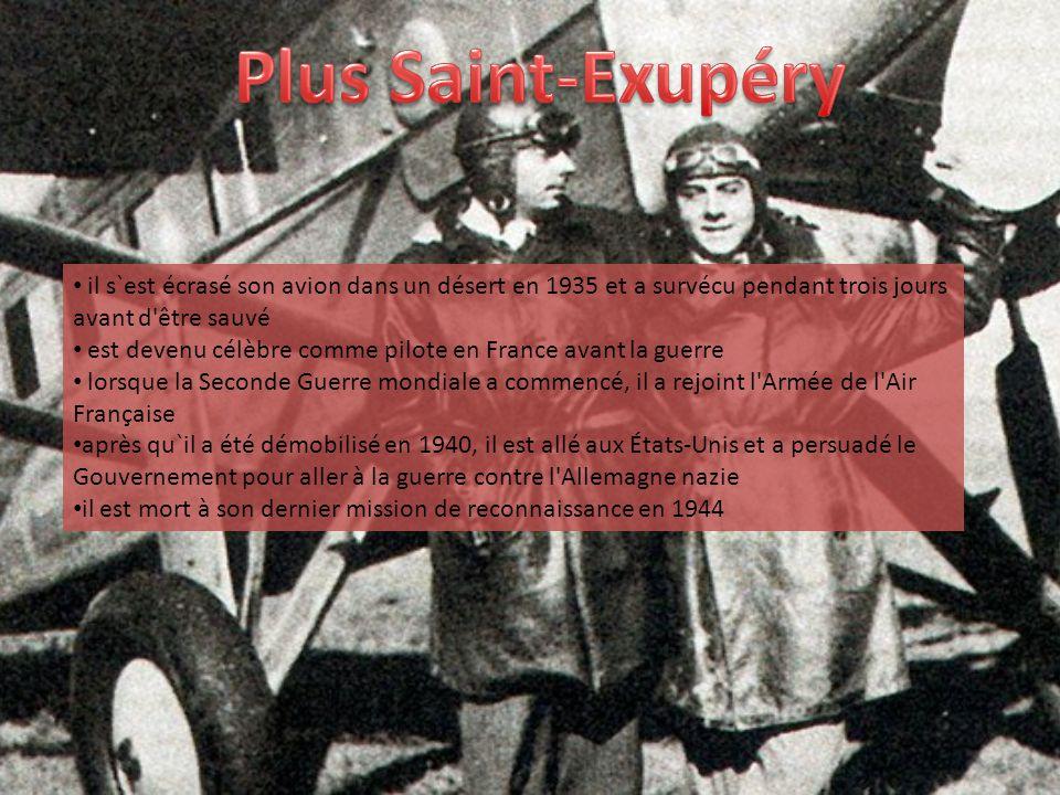 il s`est écrasé son avion dans un désert en 1935 et a survécu pendant trois jours avant d'être sauvé est devenu célèbre comme pilote en France avant l