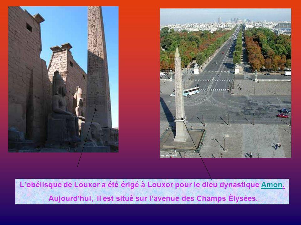 Lobélisque de Louxor a été érigé à Louxor pour le dieu dynastique Amon.Amon Aujourd hui, il est situé sur lavenue des Champs Élysées.
