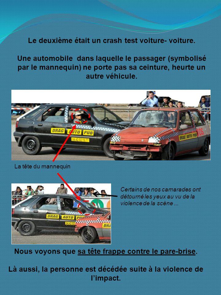 Le deuxième était un crash test voiture- voiture.