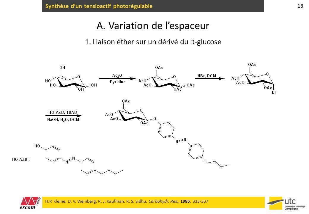Synthèse dun tensioactif photorégulable 16 H.P. Kleine, D. V. Weinberg, R. J. Kaufman, R. S. Sidhu, Carbohydr. Res., 1985, 333-337 A. Variation de les