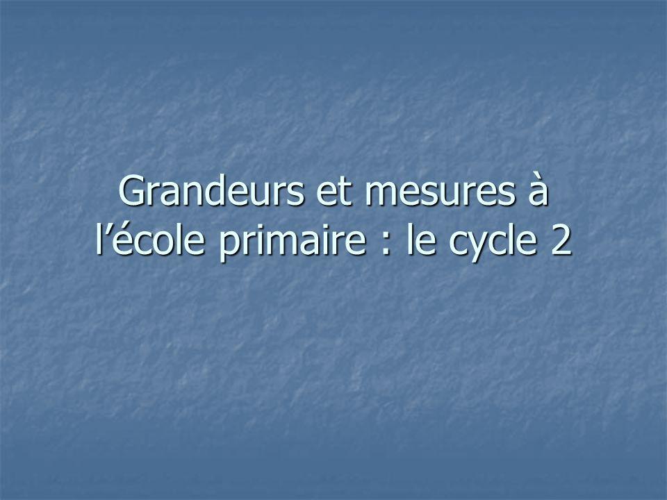 Grandeurs et mesures à lécole primaire : le cycle 2