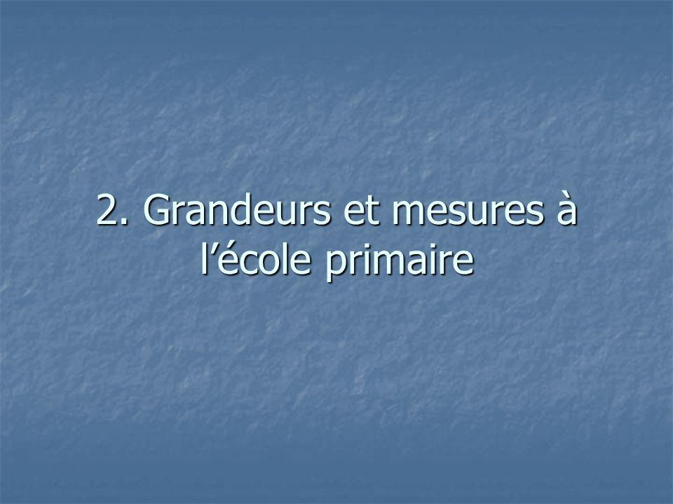 2. Grandeurs et mesures à lécole primaire