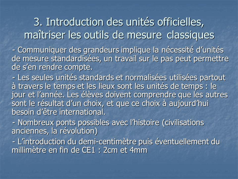 3. Introduction des unités officielles, maîtriser les outils de mesure classiques - Communiquer des grandeurs implique la nécessité dunités de mesure