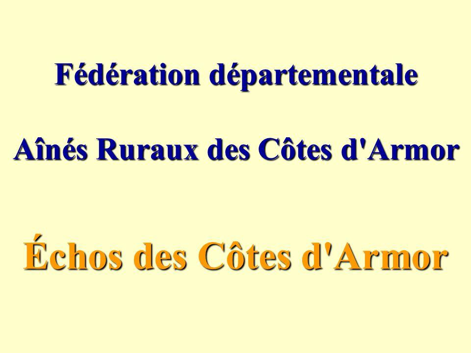 Échos des Côtes d Armor Fédération départementale Aînés Ruraux des Côtes d Armor