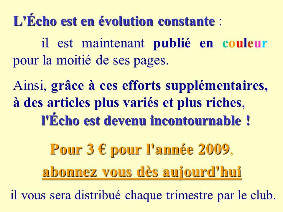 L'Écho est en évolution constante L'Écho est en évolution constante : il est maintenant publié en couleur pour la moitié de ses pages. Ainsi, grâce à
