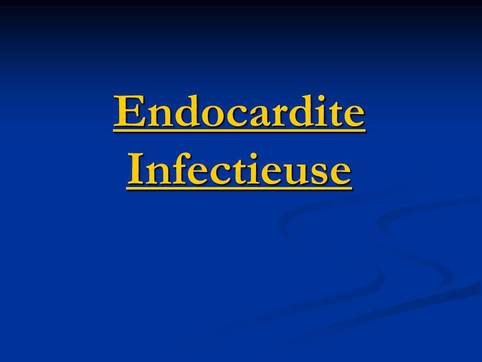 Clinique Endocardite sub-aigue Endocardite sub-aigue (Endocardite dOsler) : Endocardite aigue : Endocardite aigue : Syndrome infectieux : Fièvre, AEG, Splénomégalie Signes cardiaques : Souffle (apparition ou modification) Poussée dInsuffisance cardiaque Signes extracardiaques : Cutané(+++),Respi,Rhumato,Neuro, Rénal