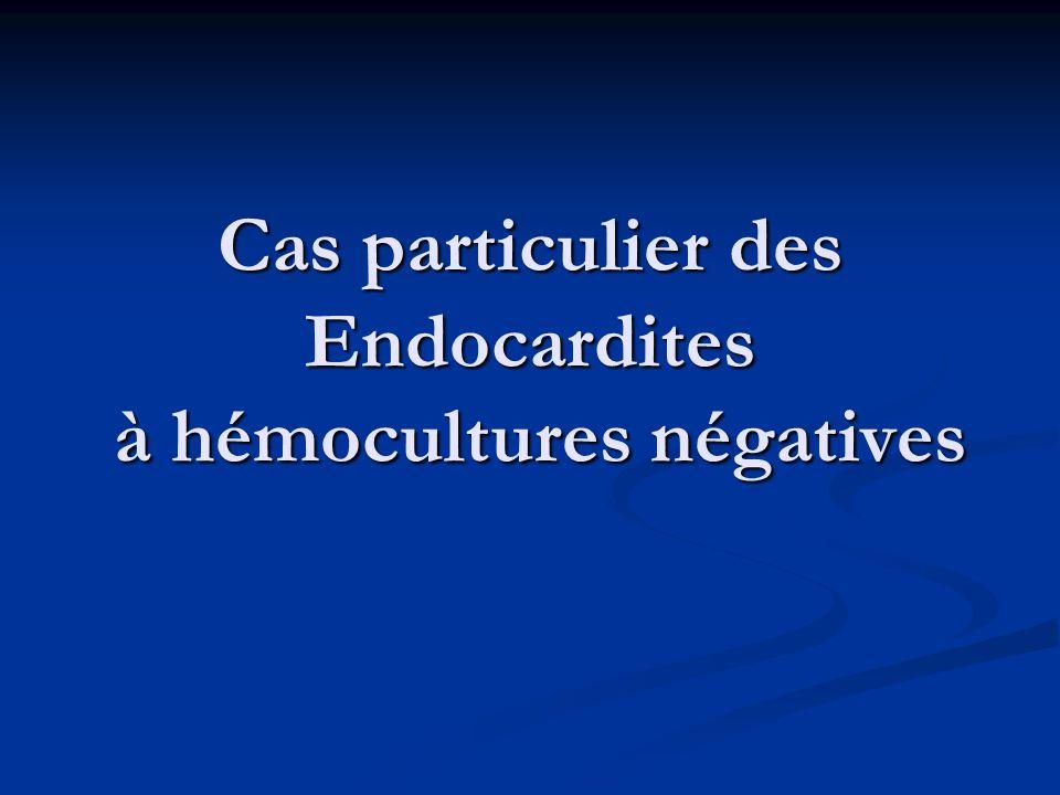 Cas particulier des Endocardites à hémocultures négatives