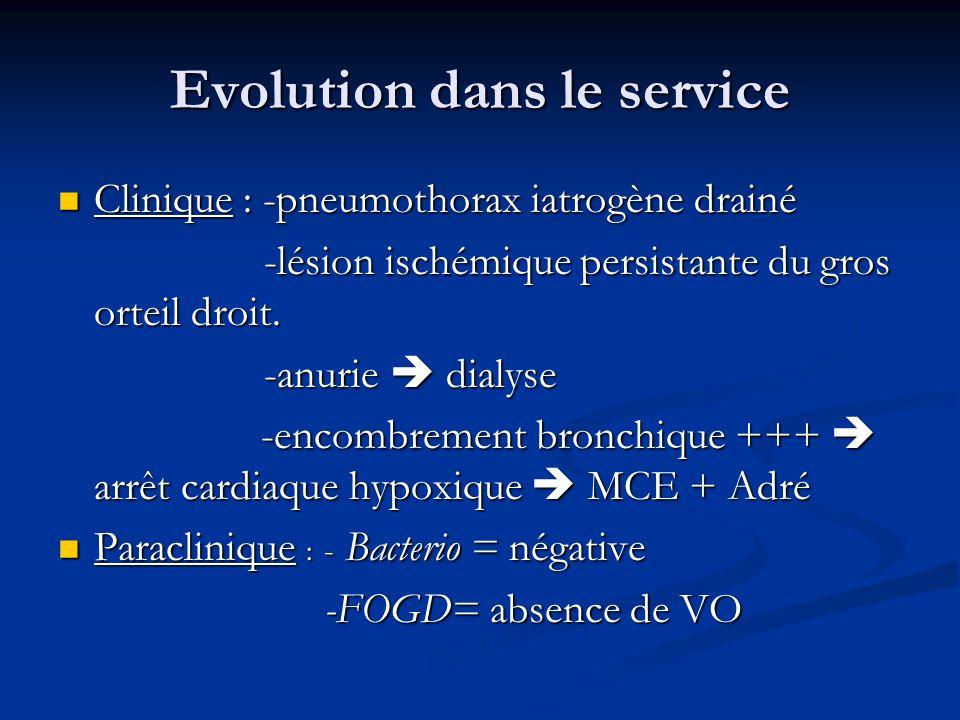Evolution dans le service Clinique : -pneumothorax iatrogène drainé Clinique : -pneumothorax iatrogène drainé -lésion ischémique persistante du gros o