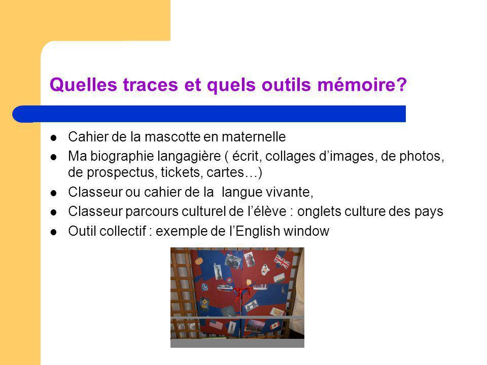 Quelles traces et quels outils mémoire? Cahier de la mascotte en maternelle Ma biographie langagière ( écrit, collages dimages, de photos, de prospect