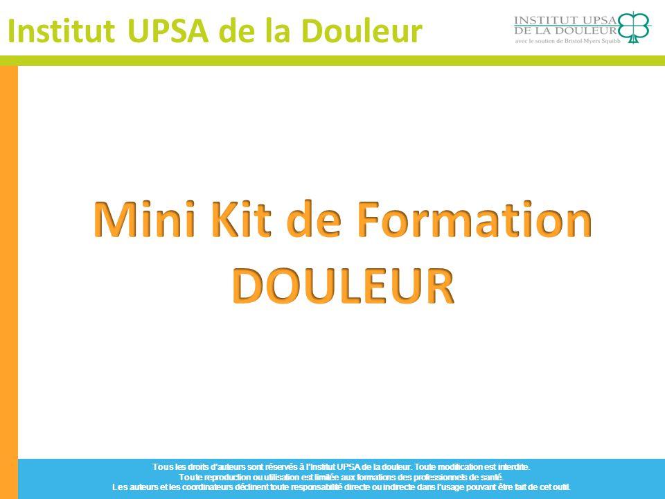 Les outils dévaluation Tous les droits dauteurs sont réservés à lInstitut UPSA de la douleur.