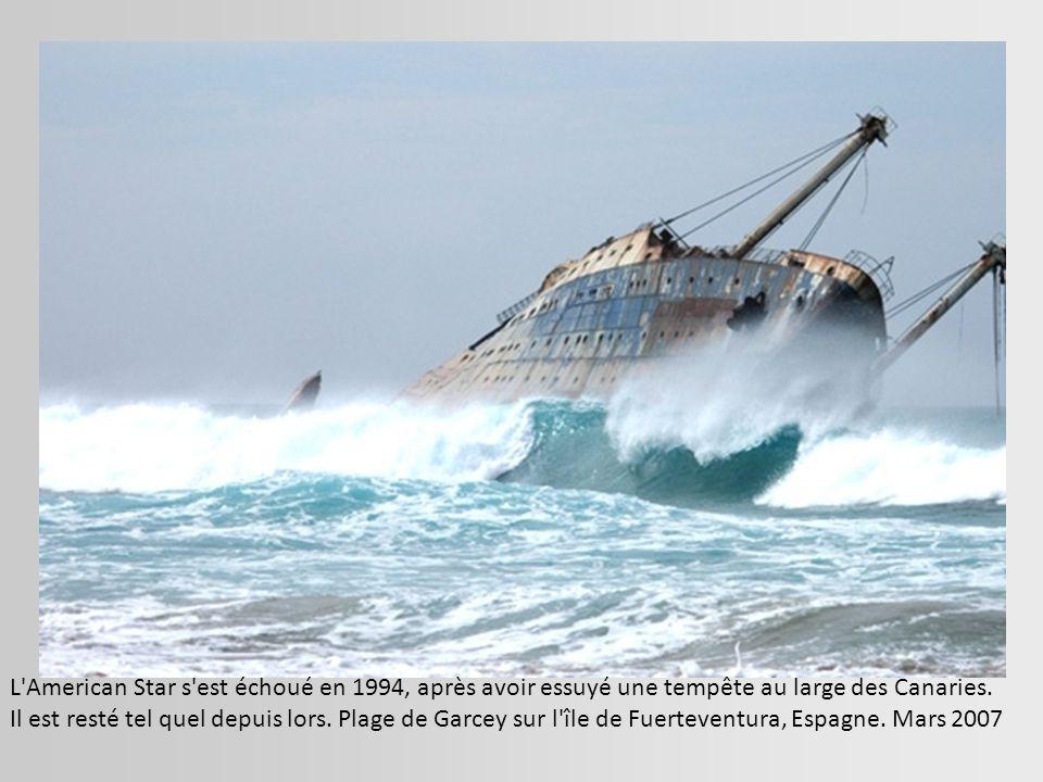 L American Star s est échoué en 1994, après avoir essuyé une tempête au large des Canaries.