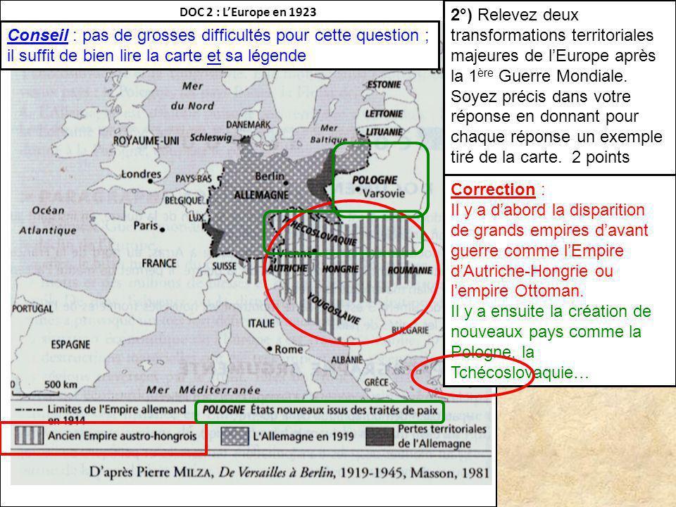 DOC 2 : LEurope en 1923 2°) Relevez deux transformations territoriales majeures de lEurope après la 1 ère Guerre Mondiale. Soyez précis dans votre rép