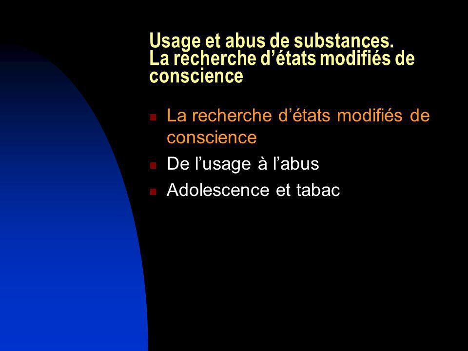 Usage et abus de substances. La recherche détats modifiés de conscience Prof.