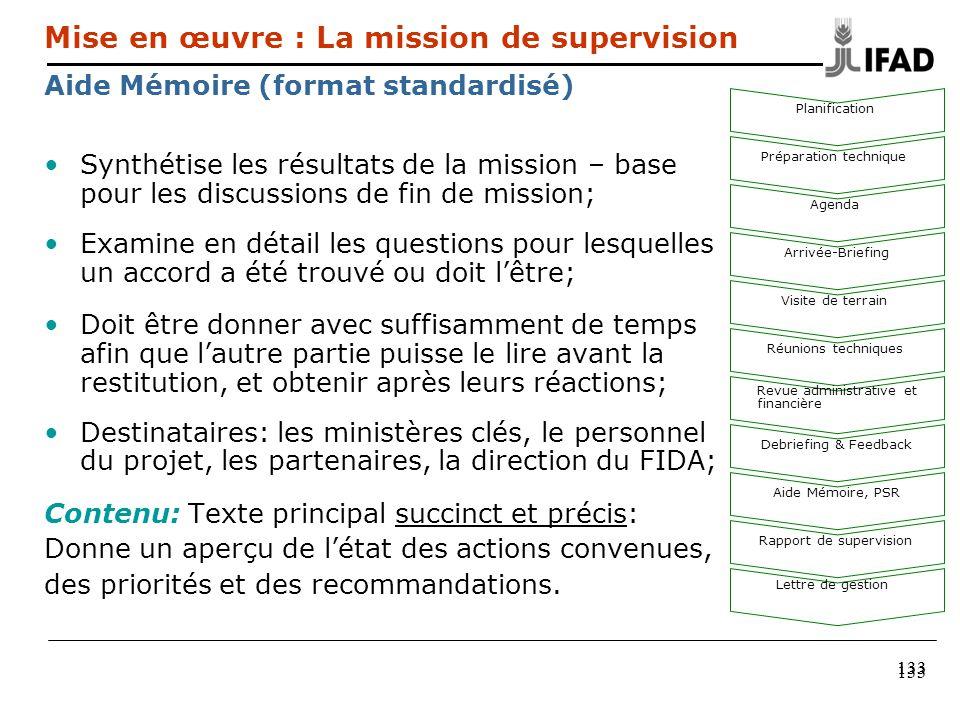 133 Synthétise les résultats de la mission – base pour les discussions de fin de mission; Examine en détail les questions pour lesquelles un accord a