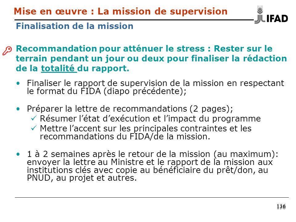 136 Recommandation pour atténuer le stress : Rester sur le terrain pendant un jour ou deux pour finaliser la rédaction de la totalité du rapport. Fina