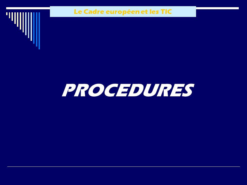 Le Cadre européen et les TIC PROCEDURES