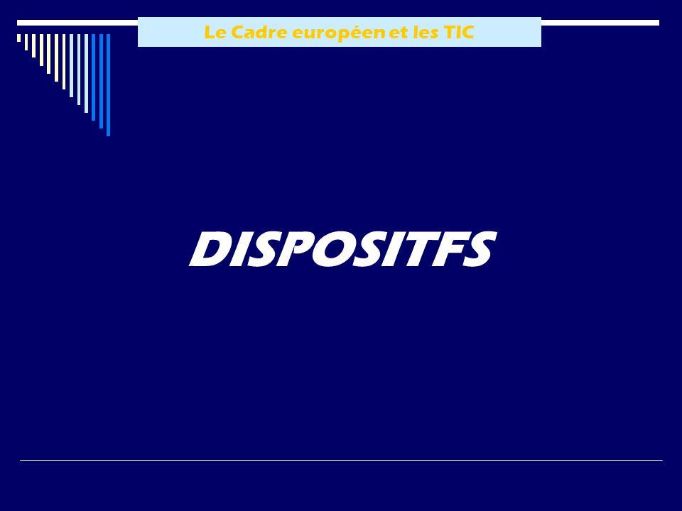 Le Cadre européen et les TIC DISPOSITFS