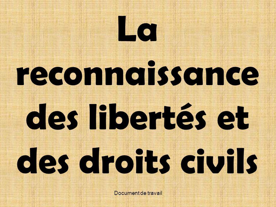 Document de travail La reconnaissance des libertés et des droits civils