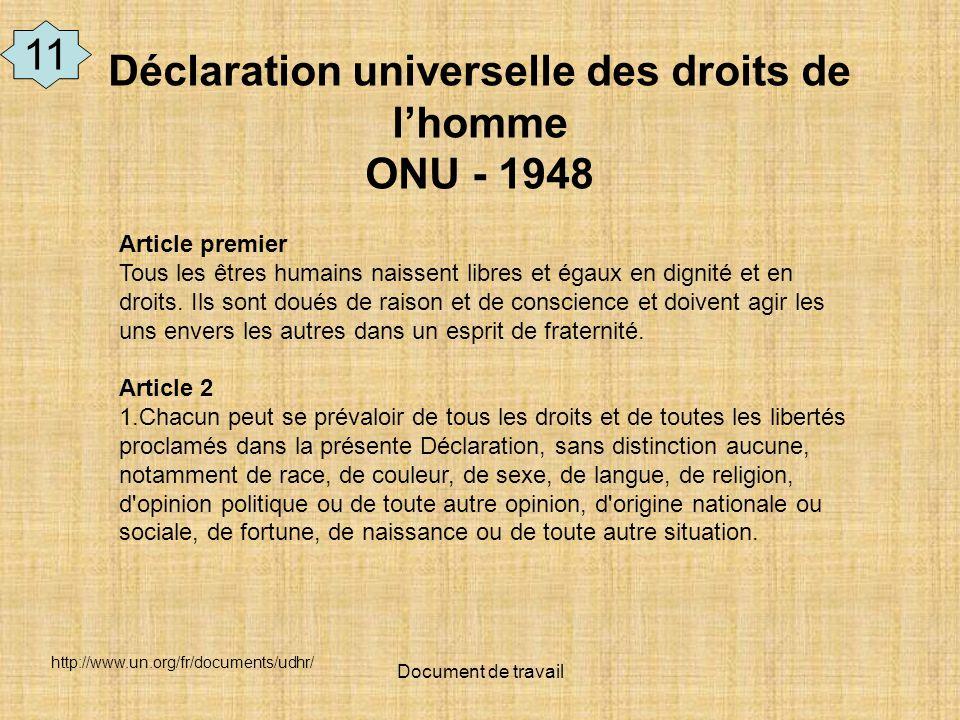 Document de travail Article premier Tous les êtres humains naissent libres et égaux en dignité et en droits. Ils sont doués de raison et de conscience