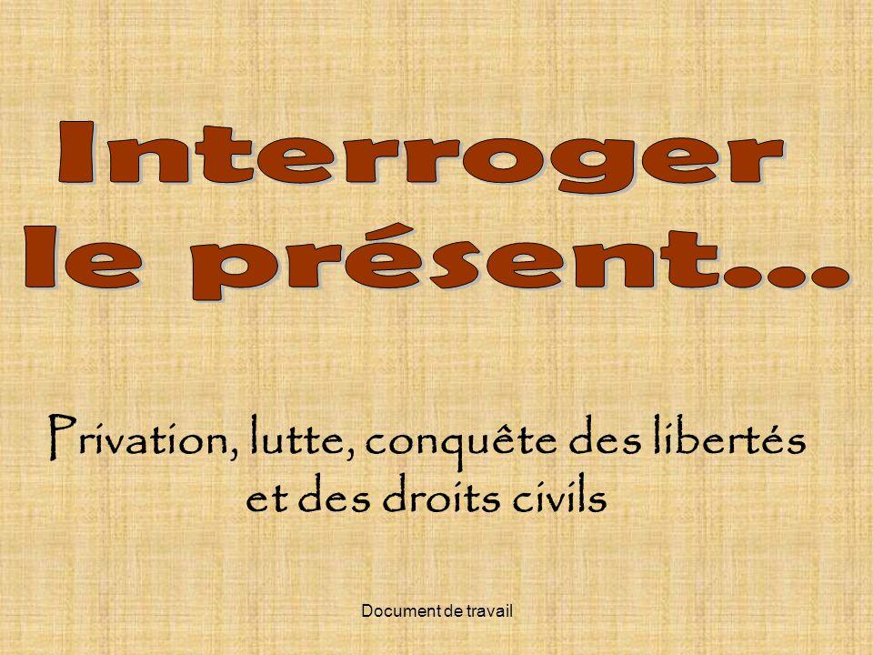 Document de travail Privation, lutte, conquête des libertés et des droits civils