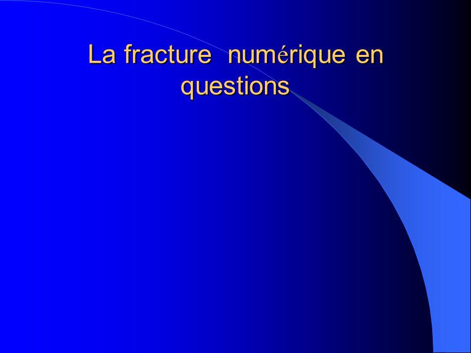 La fracture num é rique en questions