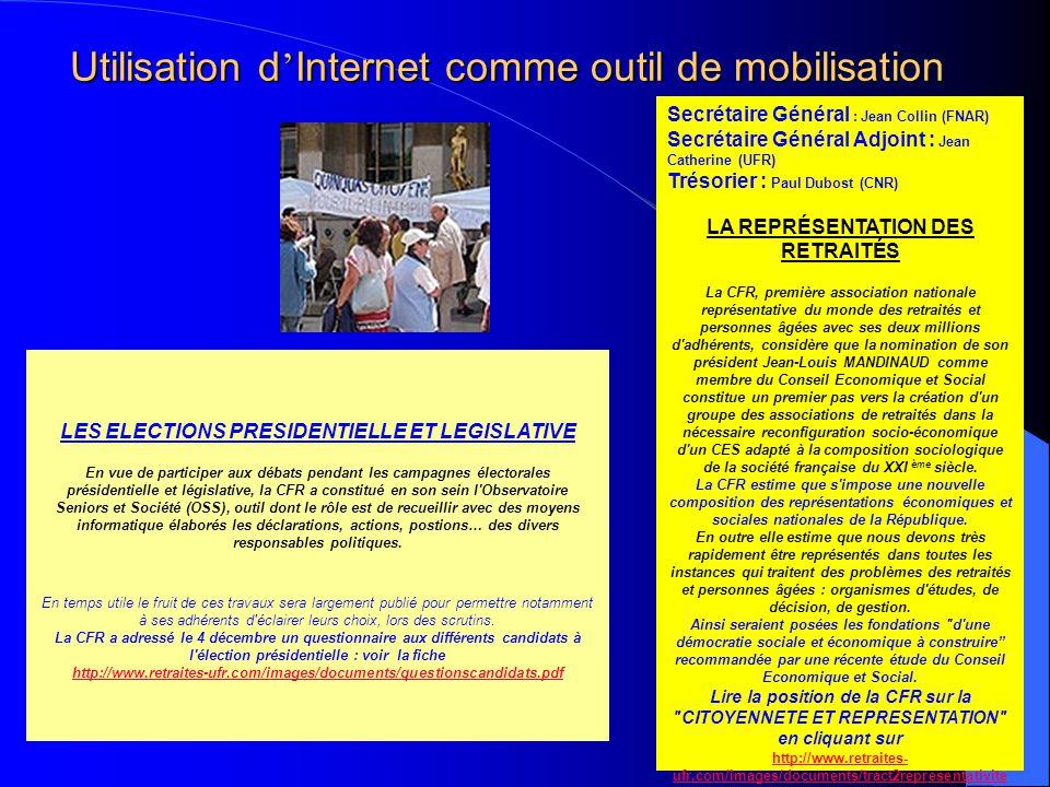 Utilisation d Internet comme outil de mobilisation Secrétaire Général : Jean Collin (FNAR) Secrétaire Général Adjoint : Jean Catherine (UFR) Trésorier