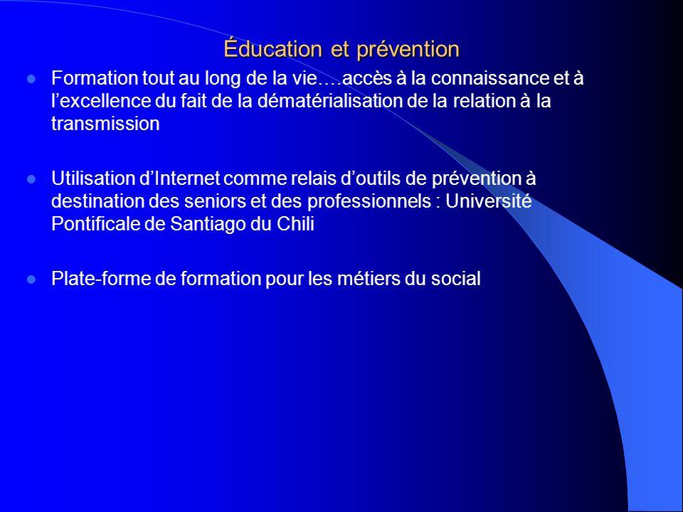 Éducation et prévention Formation tout au long de la vie….accès à la connaissance et à lexcellence du fait de la dématérialisation de la relation à la