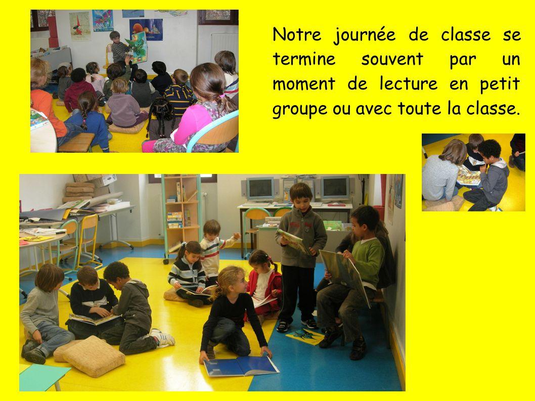 Notre journée de classe se termine souvent par un moment de lecture en petit groupe ou avec toute la classe.