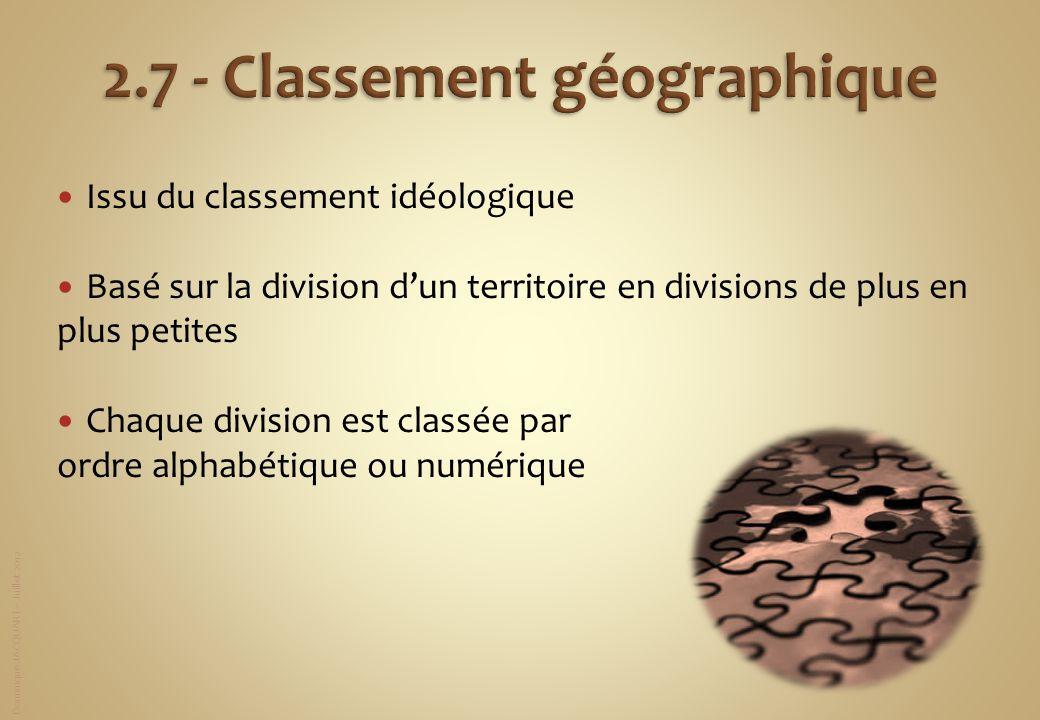 Dominique JACQUART – Juillet 2012 Issu du classement idéologique Basé sur la division dun territoire en divisions de plus en plus petites Chaque divis